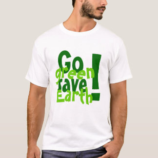 Go green save Earth t-shirt