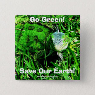 Go Green!, Save Our Earth... 2 Inch Square Button
