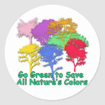 Go Green to Save All Nature's Colours Round Stickers