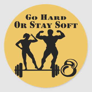 Go Hard Or Stay Soft Strength Training Classic Round Sticker