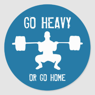 Go heavy or go home - Weight Lifting Classic Round Sticker