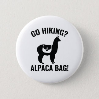 Go Hiking? Alpaca Bag! 2 Inch Round Button