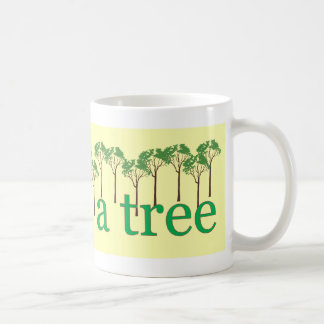 Go Hug A Tree Coffee Mug