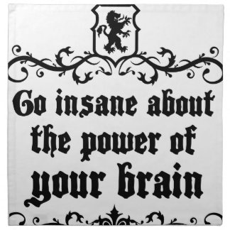 Go Insane About The Power Of Your Brain Napkin