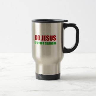 Go Jesus Christmas Birthday Travel Mug