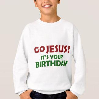 Go Jesus! Its Your Birthday Sweatshirt
