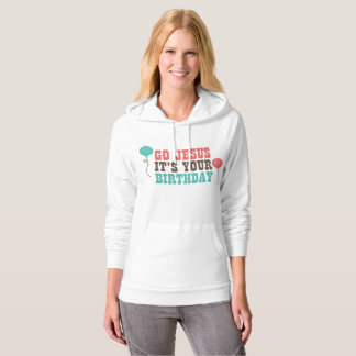 Go Jesus It's Your Birthday Women's Sweathshirt Hoodie