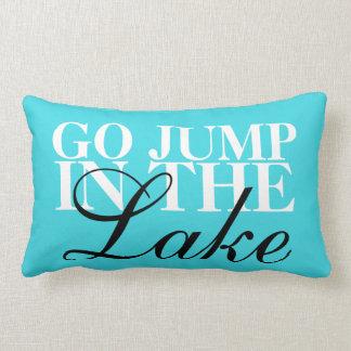 """Go Jump In The Lake"" lumbar pillow"