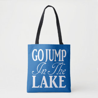 Go Jump In The Lake Tote Bag