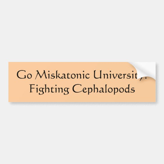Go Miskatonic University!Fighting Cephalopods Bumper Sticker