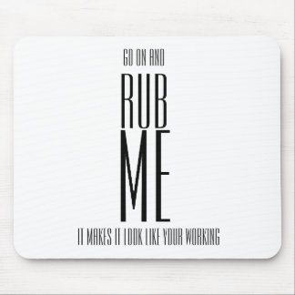 Go On and Rub Me [Mousepad] Mouse Pad