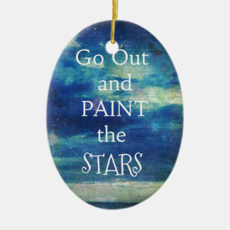 Go Out and paint the Stars Vincent van Gogh quote Ceramic Oval Ornament