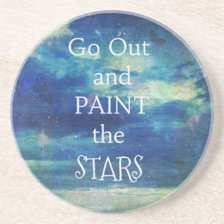 Go Out and paint the Stars Vincent van Gogh quote Coaster