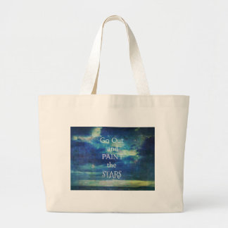 Go Out and paint the Stars Vincent van Gogh quote Large Tote Bag