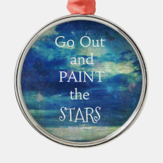 Go Out and paint the Stars Vincent van Gogh quote Silver-Colored Round Ornament