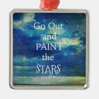 Go Out and paint the Stars Vincent van Gogh quote Silver-Colored Square Ornament