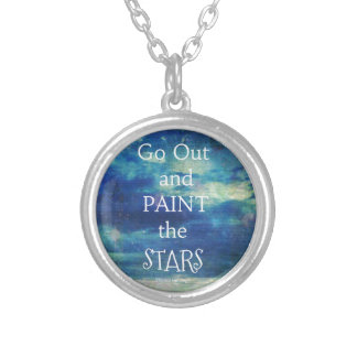 Go Out and paint the Stars Vincent van Gogh quote Silver Plated Necklace