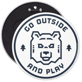 Go Outside and Play - Bear 6 Inch Round Button
