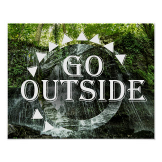 Go Outside Sunshine and Waterfall Poster