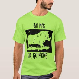 GO PIG...OR GO HOME T-Shirt
