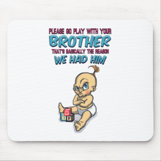 Go Play With Your Brother - Perfect Parenting Mouse Pad