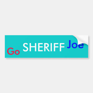 Go SHERIFF Joe Bumper Sticker