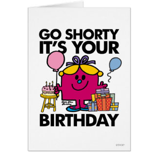 Go Shorty It s Your Bday Greeting Card