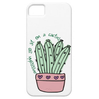 Go Sit On a Cactus iPhone 5 Cases