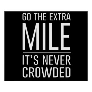 Go the Extra Mile…It's Never Crowded Poster