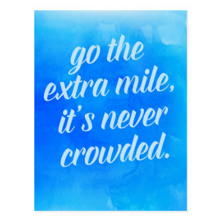 Go The Extra Mile Quote Postcard