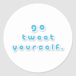 Go Tweet Yourself (by Deleriyes) Classic Round Sticker