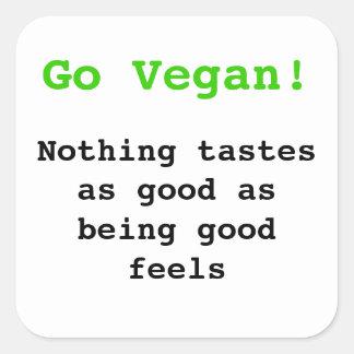 Go vegan Nothing tastes as good being being good Square Sticker