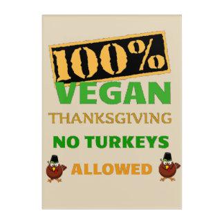 Go Vegan Thanksgiving. No Turkeys Allowed! Acrylic Wall Art