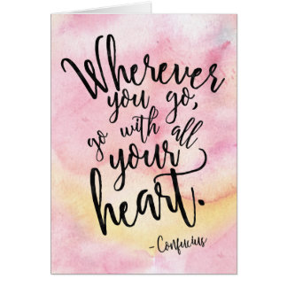 '...Go with all your heart' Greeting Card