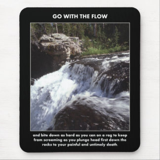 go-with-the-flow-and-bite-down-as-hard-as-you-can mouse pad
