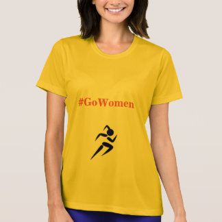 Go Women!! T-Shirt