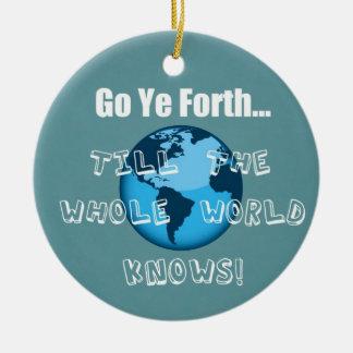 Go Ye Forth... Ceramic Ornament