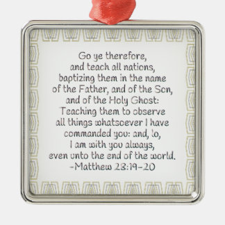 Go Ye Therefore and Teach All Nations Metal Ornament