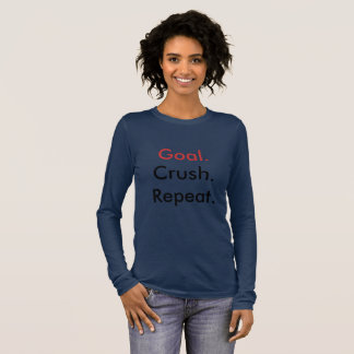 """Goal. Crush. Repeat."" T-Shirt"