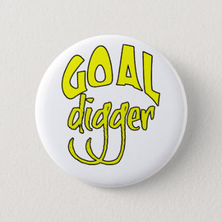 Goal Digger 2 Inch Round Button