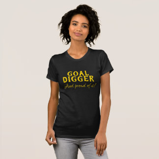 Goal Digger And Proud Of It Shirt