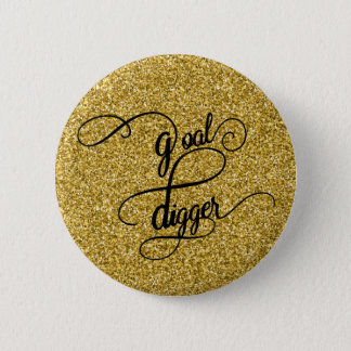 Goal Digger Faux Glitter 2 Inch Round Button