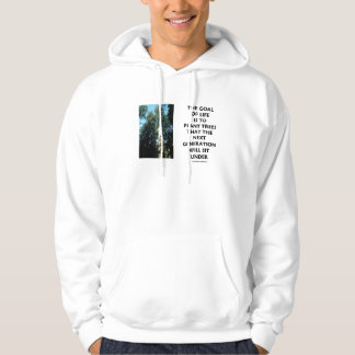 Goal Of Life Is To Plant Trees Next Generation Sit Hoodie
