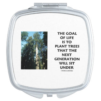 Goal Of Life Is To Plant Trees Next Generation Sit Makeup Mirror
