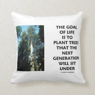 Goal Of Life Is To Plant Trees Next Generation Sit Throw Pillow