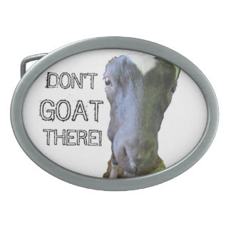 """Goat """"DON'T GOAT THERE!"""" Belt Buckle"""