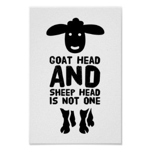 Goat Head Sheep Head Funny Quote With Black Text Poster