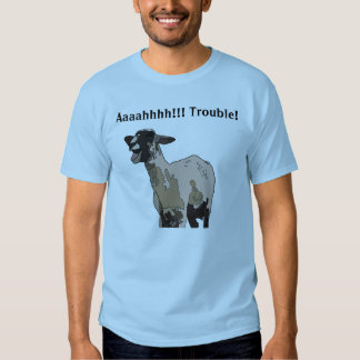 Goat screaming trouble! t-shirt