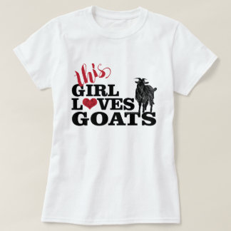 GOAT | This Girl Loves Goats Dairy Buck T-Shirt