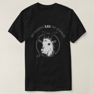 GOATS ARE MY WORLD | by TotallyGoatally™ T-Shirt